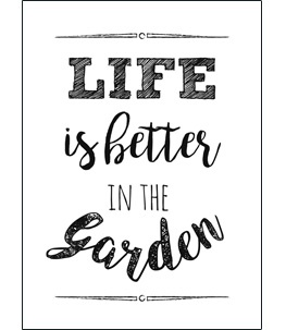 Life is better in the garden - White